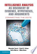 Intelligence Analysis as Discovery of Evidence, Hypotheses, and Arguments: Connecting the Dots