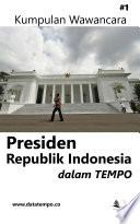 Kumpulan Wawancara Presiden Republik Indonesia dalam Tempo