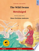 The Wild Swans Metsluiged English Estonian Bilingual Children S Book Based On A Fairy Tale By Hans Christian Andersen Age 4 6 And Up With Mp3 Audiobook For Download