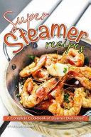 Super Steamer Recipes