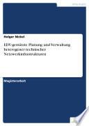 EDV-gestützte Planung und Verwaltung heterogener technischer Netzwerkinfrastrukturen