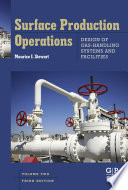 Surface Production Operations Vol 2 Design Of Gas Handling Systems And Facilities