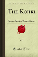 "A translation of the ""Ko-ji-ki"" or Records of ancient matters"