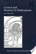 Crowd and Rumour in Shakespeare Of Two Major Contemporary Notions Of Collectivity The