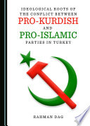 Ideological Roots of the Conflict between Pro Kurdish and Pro Islamic Parties in Turkey
