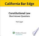 California Constitutional Law Short Answer Questions for the Bar Exam