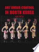 Art Under Control in North Korea