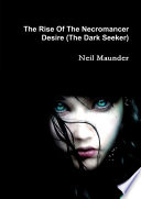 download ebook the rise of the necromancer - desire - the dark seeker pdf epub
