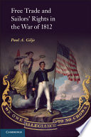 Free Trade and Sailors  Rights in the War of 1812
