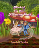 Mischief in the Mushroom Patch