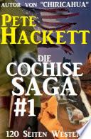 Die Cochise Saga Band 1