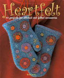 Heartfelt  25 Projects for Stitched and Felted Accessories