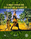 Climate Change and Food Systems Resilience in Sub Saharan Africa