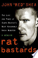 Rat Bastards : to the real-life world of irish america's...
