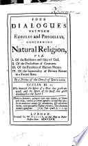 Four Dialogues Between Eubulus And Phygellus Concerning Natural Religion By A Divine Of The Church Of England book