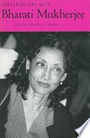 Conversations With Bharati Mukherjee book