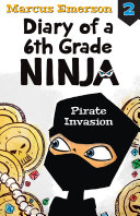 Pirate Invasion  Diary of a 6th Grade Ninja Book 2