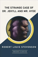 The Strange Case of Dr  Jekyll and Mr  Hyde  Amazonclassics Edition