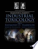 Hamilton and Hardy s Industrial Toxicology