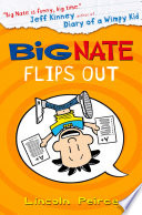 Big Nate Flips Out  Big Nate  Book 5