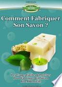 Fabriquer savon, comment fabriquer son propre savon bio ?