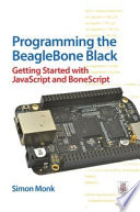 Programming The Beaglebone Black Getting Started With Javascript And Bonescript
