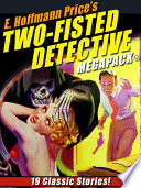 E  Hoffmann Price   s Two Fisted Detectives MEGAPACK
