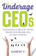 The Underage CEOs  Fascinating Stories of Young Indians Who Became CEOs in their Twenties