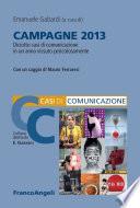 Campagne 2013  Diciotto casi di comunicazione in un anno vissuto pericolosamente