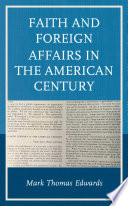 Faith And Foreign Affairs In The American Century