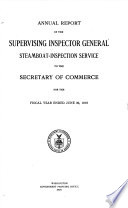 Annual Report of the Supervising Inspector General  Steamboat Inspection Service to the Secretary of Commerce