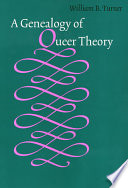 A Genealogy of Queer Theory