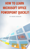 How to Learn Microsoft Office Powerpoint Quickly