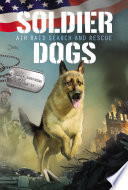 Soldier Dogs  1  Air Raid Search and Rescue