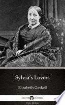 Sylvia   s Lovers by Elizabeth Gaskell   Delphi Classics  Illustrated