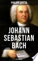 Johann Sebastian Bach: Leben und Werk
