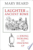 Laughter in Ancient Rome Essays On Rhetoric To A Surviving