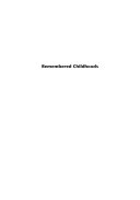 Remembered Childhoods Between 1725 And 2007 Arranged In
