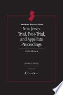 LexisNexis Practice Guide  New Jersey Trial  Post Trial  and Appellate Proceedings