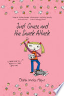 Just Grace And The Snack Attack : know how to . . .1. turn...