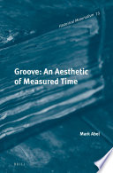 Groove  An Aesthetic of Measured Time