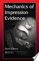 Mechanics of Impression Evidence