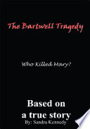 The Bartwell Tragedy Who Killed Mary