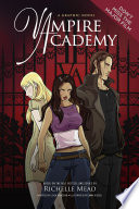 Vampire Academy: A Graphic Novel by Richelle Mead