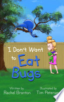 I Don t Want to Eat Bugs