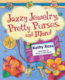 Jazzy Jewelry  Pretty Purses  and More