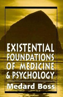 Existential Foundations of Medicine and Psychology