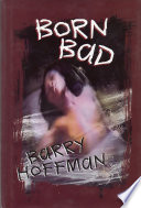 Born Bad Seem Tragic But Not Particularly Frightening Until The