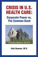 Crisis in U s  Health Care