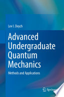 Advanced Undergraduate Quantum Mechanics